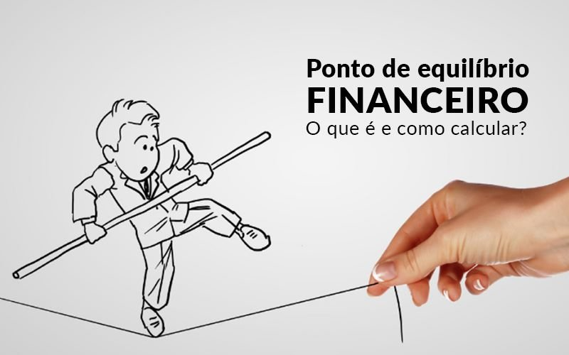 Ponto De Equilibrio Financeiro O Que E E Como Calcular Blog Davos Controladoria - JJ Lima Serviços Contábeis