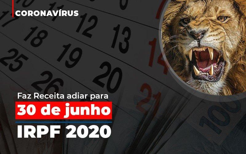 Coronavirus Faze Receita Adiar Declaracao De Imposto De Renda Notícias E Artigos Contábeis No Rio De Janeiro | Jj Lima Soluções Contabéis - JJ Lima Serviços Contábeis