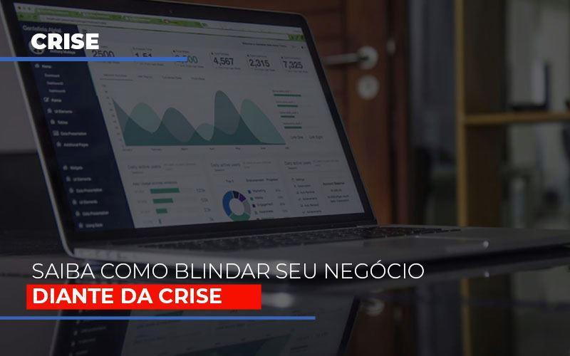 Dicas Praticas Para Blindar Seu Negocio Da Crise Notícias E Artigos Contábeis No Rio De Janeiro | Jj Lima Soluções Contabéis - JJ Lima Serviços Contábeis