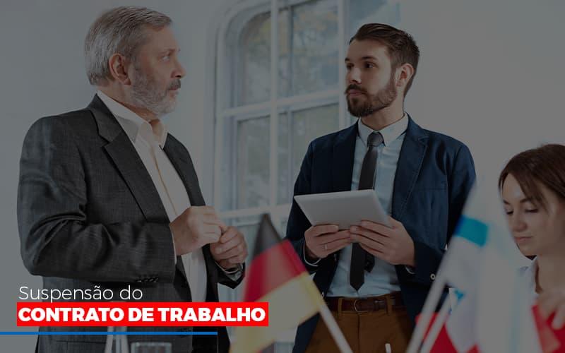 Suspensão Do Contrato De Trabalho Notícias E Artigos Contábeis No Rio De Janeiro | Jj Lima Soluções Contabéis - JJ Lima Serviços Contábeis