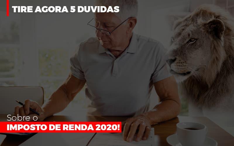 Tire Agora 5 Duvidas Sobre O Imposto De Renda 2020 Notícias E Artigos Contábeis No Rio De Janeiro | Jj Lima Soluções Contabéis - JJ Lima Serviços Contábeis