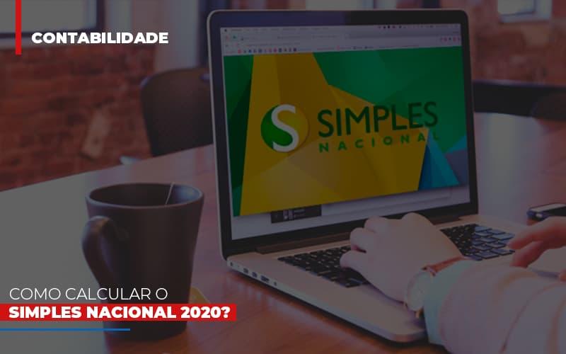 Como Calcular O Simples Nacional 2020 Notícias E Artigos Contábeis No Rio De Janeiro | Jj Lima Soluções Contabéis - JJ Lima Serviços Contábeis