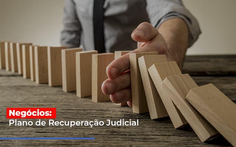 Negocios Plano De Recuperacao Judicial Notícias E Artigos Contábeis No Rio De Janeiro | Jj Lima Soluções Contabéis - JJ Lima Serviços Contábeis