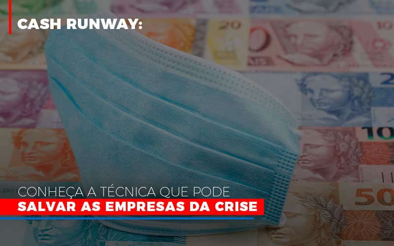 Cash Runway Conheca A Tecnica Que Pode Salvar As Empresas Da Crise Notícias E Artigos Contábeis No Rio De Janeiro | Jj Lima Soluções Contabéis - JJ Lima Serviços Contábeis