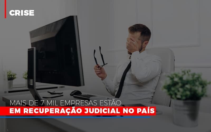 Mais De 7 Mil Empresas Estao Em Recuperacao Judicial No Pais Notícias E Artigos Contábeis No Rio De Janeiro | Jj Lima Soluções Contabéis - JJ Lima Serviços Contábeis