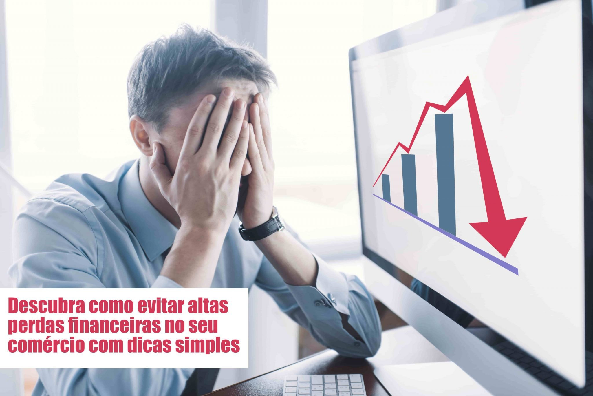 Perdas Financeiras Voce Sabe Como Evitar Notícias E Artigos Contábeis No Rio De Janeiro | Jj Lima Soluções Contabéis - JJ Lima Serviços Contábeis