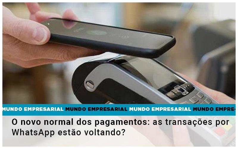 O Novo Normal Dos Pagamentos As Transacoes Por Whatsapp Estao Voltando - JJ Lima Serviços Contábeis