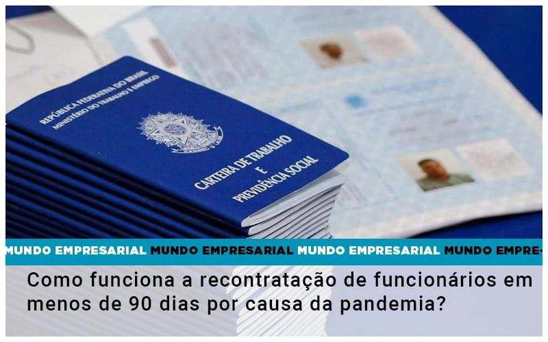 Como Funciona A Recontratacao De Funcionarios Em Menos De 90 Dias Por Causa Da Pandemia - JJ Lima Serviços Contábeis