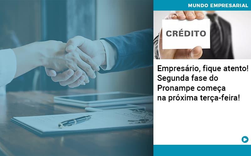 Empresario Fique Atento Segunda Fase Do Pronampe Comeca Na Proxima Terca Feira - JJ Lima Serviços Contábeis