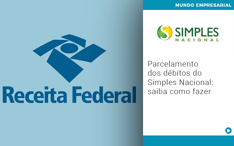 Parcelamento Dos Debitos Do Simples Nacional Saiba Como Fazer - JJ Lima Serviços Contábeis