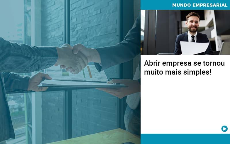 Abrir Empresa Se Tornou Muito Mais Simples - JJ Lima Serviços Contábeis