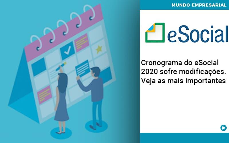 Cronograma Do E Social 2020 Sofre Modificacoes Veja As Mais Importantes - JJ Lima Serviços Contábeis