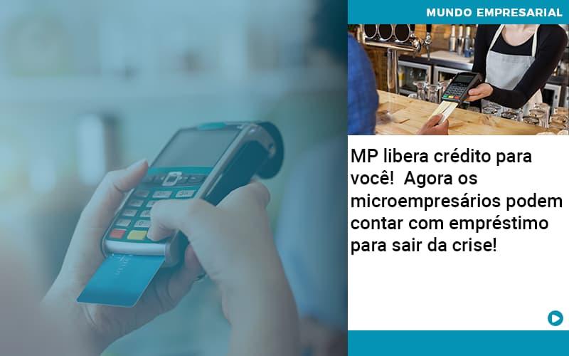 Mp Libera Credito Para Voce Agora Os Microempresarios Podem Contar Com Emprestimo Para Sair Da Crise - JJ Lima Serviços Contábeis
