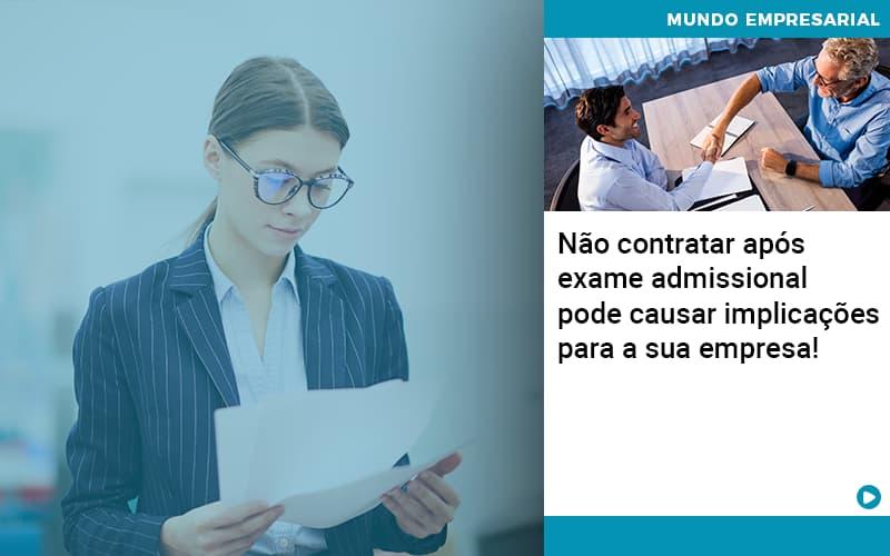Nao Contratar Apos Exame Admissional Pode Causar Implicacoes Para Sua Empresa - JJ Lima Serviços Contábeis