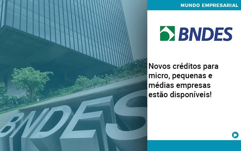 Novos Creditos Para Micro Pequenas E Medias Empresas Estao Disponiveis - JJ Lima Serviços Contábeis