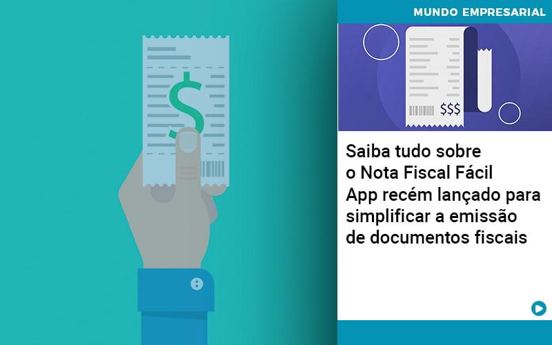 Saiba Tudo Sobre Nota Fiscal Facil App Recem Lancado Para Simplificar A Emissao De Documentos Fiscais - JJ Lima Serviços Contábeis